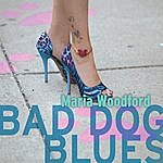 Maria Woodford Bad Dog Blues