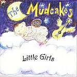 The Mudcakes Little Girls
