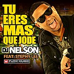 DJ Nelson Tu Eres Mas Que Jode (Feat. Stephy Lee)