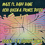 Maze Get Up (Crack-T & Shorty Remix) [Feat. Baby Bang , Ochi Queen & Prince Dutch]