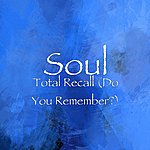 Soul Total Recall (Do You Remember?)