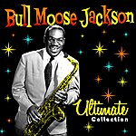 Bull Moose Jackson Ultimate Collection