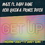 Maze Get Up (Feat. Baby Bang, Ochi Queen & Prince Dutch)