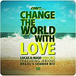 Lucas Change The World With Love Remixes (Featuring Jerique)