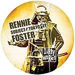 Rennie Foster Subject Tokyo Ep