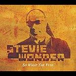 Stevie Wonder So What The Fuss (Int'l Comm Single)