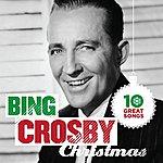 Bing Crosby 10 Great Christmas Songs