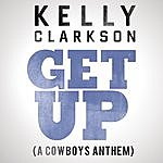 Kelly Clarkson Get Up (A Cowboys Anthem)