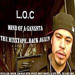 L.O.C. Mind Of A Gangsta
