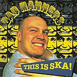 Bad Manners This Is Ska!