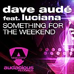 Luciana Something For The Weekend (Feat. Luciana)