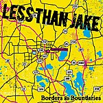Less Than Jake Borders & Boundaries (Reissue)