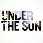 Under the Sun Under The Sun