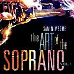 Sam Newsome The Art Of The Soprano, Vol. 1