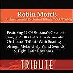 Robin Morris An Instrumental Orchestral Tribute To Santana