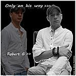 Robert G. Only On His Way
