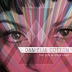 Danielia Cotton The Gun In Your Hand