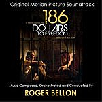 Roger Bellon 186 Dollars To Freedom (Original Motion Picture Soundtrack)