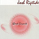 Josh Riptide Short Circuit