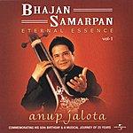 "Anup Jalota Bhajan Samarpan ""Eternal Essence"" Vol. 1"