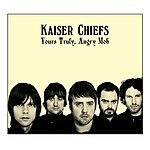 Kaiser Chiefs Yours Truly, Angry Mob (Non-Eu Version)