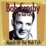 Bob Crosby March Of The Bob Cats