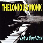 Thelonious Monk Let's Cool One