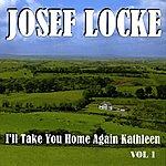 Josef Locke I'll Take You Home Again Kathleen Vol 1