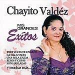 Chayito Valdez Mis Grandes Exitos