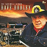 Dave Dudley The Farewell Album