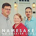 Namesake No Greater Love