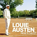 Louie Austen Never & Ever