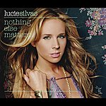 Lucie Silvas Nothing Else Matters (International Maxi)