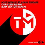 Lost Witness Our Suns Rising (Sam Laxton Remix)