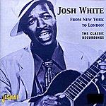 Josh White From New York To London