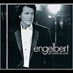 Engelbert Humperdinck Let There Be Love