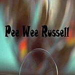 Pee Wee Russell Pee Wee Russell