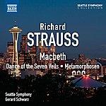 Seattle Symphony Strauss: Macbeth - Dance Of The Seven Veils - Metamorphosen