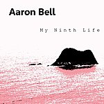Aaron Bell My Ninth Life