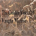 Vaughn Monroe The Golden Voice Of Vaughn Monroe