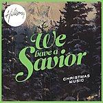 Hillsong We Have A Savior