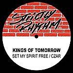 Kings Of Tomorrow Set My Spirit Free / Czar