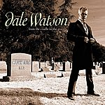 Dale Watson From The Cradle To The Grave