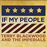 Terry Blackwood If My People (Feat. The Imperials) - Single