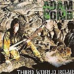 Adam Bomb Third World Roar