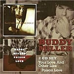 Buddy Miller Your Love And Other Lies & Poison Love
