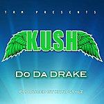 Kush Do Da Drake