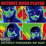 Boss Player Detroit Pioneers Of Rap