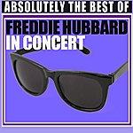 Freddie Hubbard Absolutely The Best Of Freddie Hubbard In Concert