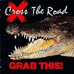 Crossroad Grab This